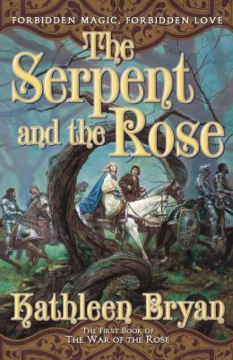 Serpent and the Rose (War of the Rose Series #1)