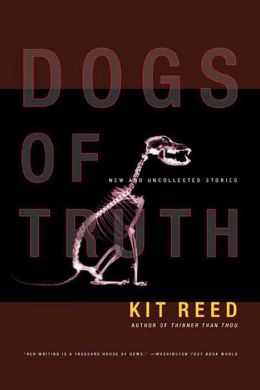 Dogs of Truth: New and Uncollected Stories