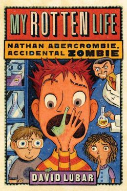 My Rotten Life (Nathan Abercrombie, Accidental Zombie Series #1)