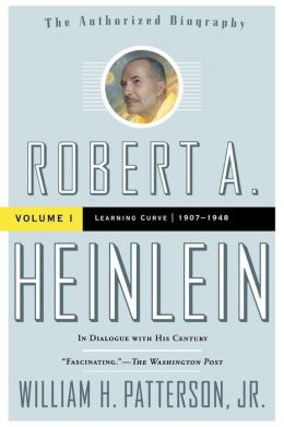 Robert A. Heinlein: Volume 1 (1907-1949): Learning Curve