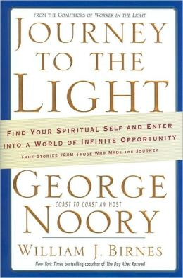 Journey to the Light: True Stories from Those Who Made the Journey