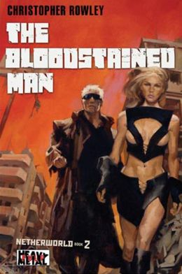 Bloodstained Man: Netherworld (Heavy Metal Pulp)