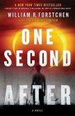 Book Cover Image. Title: One Second After, Author: William R. Forstchen