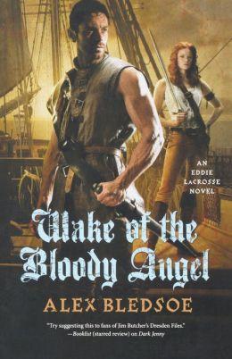 Eddie LaCrosse 4 - Wake of the Bloody Angel (Unb) - Alex Bledsoe