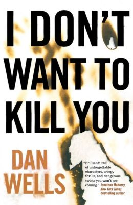 I Don't Want to Kill You (John Cleaver Series #3)