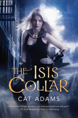 The Isis Collar (Blood Singer Series #4)