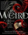 Book Cover Image. Title: The Weird:  A Compendium of Strange and Dark Stories, Author: Ann VanderMeer