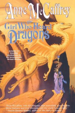 The Girl Who Heard Dragons (Dragonriders of Pern Series)