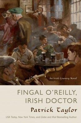 Fingal O'Reilly, Irish Doctor: An Irish Country Novel