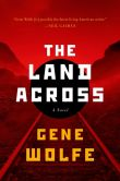Book Cover Image. Title: The Land Across, Author: Gene Wolfe