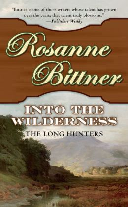 Into the Wilderness: The Long Hunters (Westward America! Series #1)