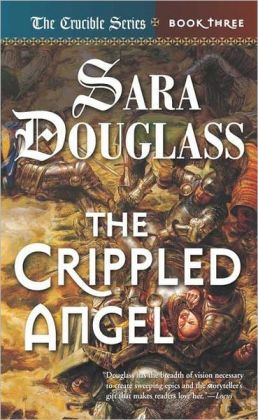 The Crippled Angel (Crucible Series #3)