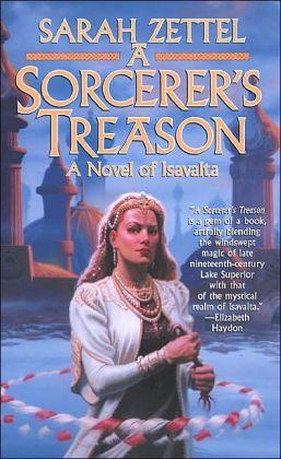 A Sorcerer's Treason (Isavalta Series #1)