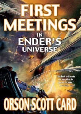 First Meetings: In the Enderverse (Other Tales from the Ender Universe)