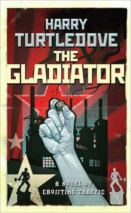 Gladiator (Crosstime Traffic Series #5)