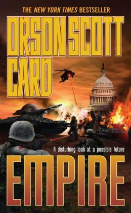 Empire (Orson Scott Card's Empire Series #1)