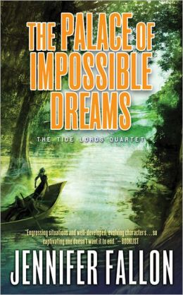 The Palace of Impossible Dreams (Tide Lords Series #3)