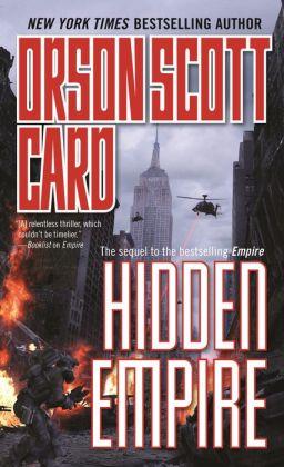 Hidden Empire (Orson Scott Card's Empire Series #2)