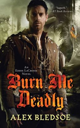Burn Me Deadly (Eddie LaCrosse Series #2)