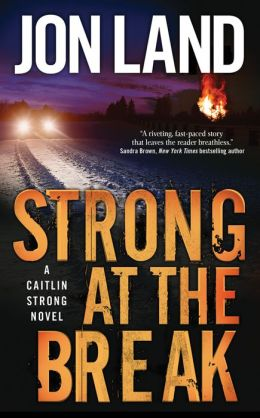 Strong at the Break (Caitlin Strong Series #3)