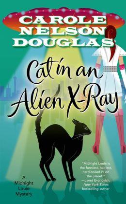 Cat in an Alien X-Ray (Midnight Louie Series #25)