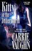 Book Cover Image. Title: Kitty in the Underworld (Kitty Norville Series #12), Author: Carrie Vaughn