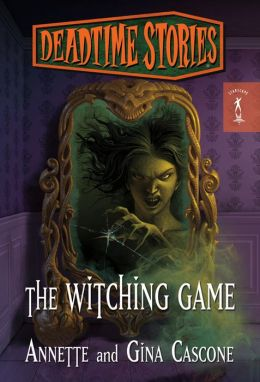 The Witching Game (Deadtime Stories Series)