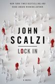 Book Cover Image. Title: Lock In, Author: John Scalzi