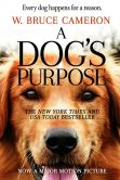 Book Cover Image. Title: A Dog's Purpose, Author: W. Bruce Cameron