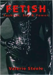 Fetish: Fashion, Sex and Power