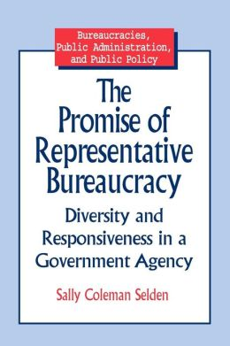 The Promise of Representative Bureaucracy: Diversity and Responsiveness in a Government Agency