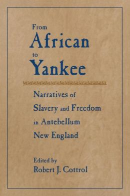 From African to Yankee: Black Narratives in Antebellum New England