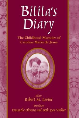 Bitita's Diary: The Childhood Memoirs of Carolina Maria de Jesus