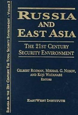 Russia and East Asia: The 21st Century Security Environment
