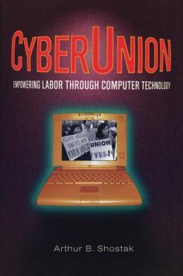Cyberunion: Empowering Labor Through Computer Technology