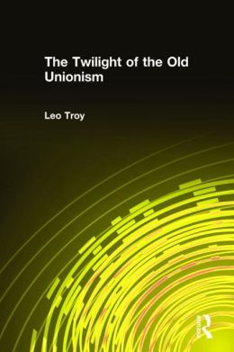 The Twilight of the Old Unionism