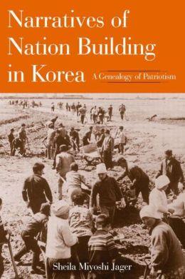 Narratives of Nation-Building in Korea