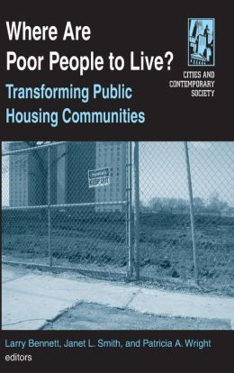 Where Are Poor People to Live? Transforming Public Housing Communities