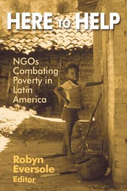 Here to Help: NGOs Combating Poverty in Latrin America