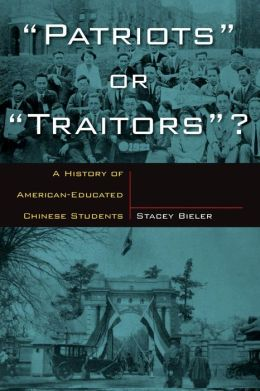 'Patriots' Or 'Traitors'?: A History of American-Educated Chinese Students