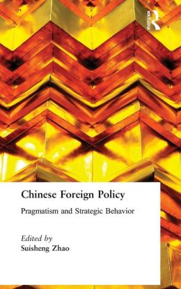Chinese Foreign Policy: Pragmatism and Strategic Behavior