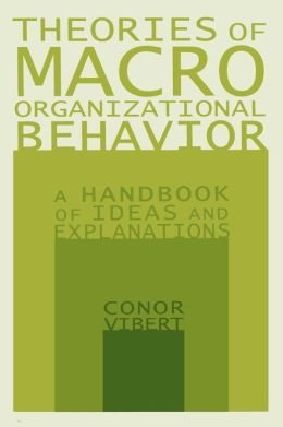 Theories of Macro-Organizational Behavior