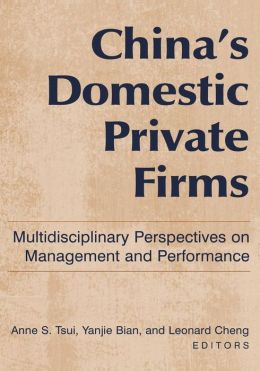 China's Domestic Private Firms: Multidisciplinary Perspectives on Management and Performance
