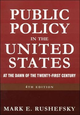 Public Policy in the United States: At the Dawn of the Twenty-First Century