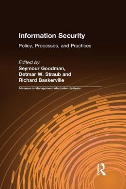 Information Security: Policy, Processes and Practices