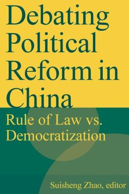 Debating Political Reform in China: Rule of Law vs. Democratization