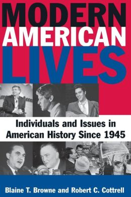 Modern American Lives: Individuals and Issues in American History Since 1945