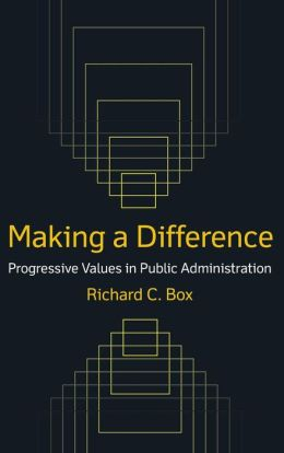 Making a Difference: Progressive Values in Public Administration