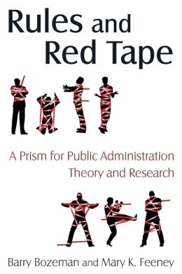 Rules and Red Tape: A Prism for Public Administration Theory and Research