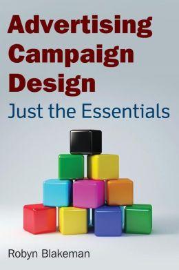 Advertising Campaign Design: Just the Essentials